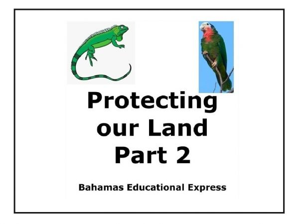Protecting our land - Bahamas social studies