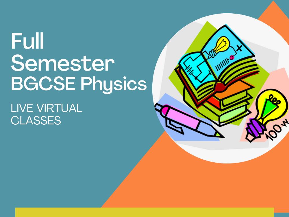 Full Semester BGCSE Physics Classes